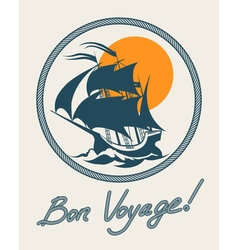 Sailing boat retro poster vintage bon voyage sign vector image vector image