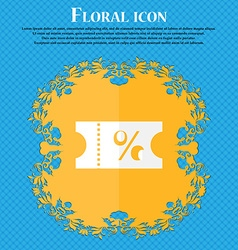 Ticket discount icon sign floral flat design on a vector