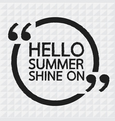 hello summer shine on lettering design vector image