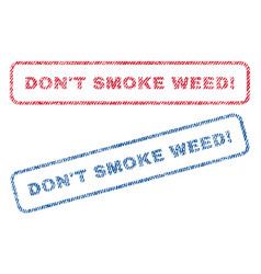 Don t smoke weed exclamation textile stamps vector
