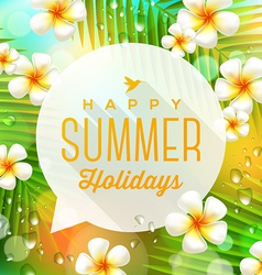 Speech bubble with summer holidays greeting vector image