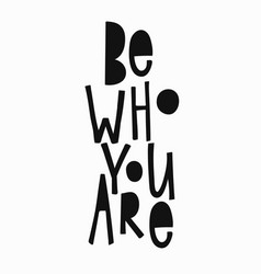 be who you are t-shirt quote lettering vector image