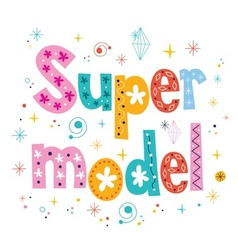 Super model decorative lettering type design vector image