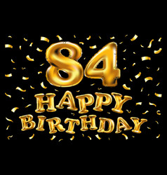Happy birthday 84th celebration gold balloons and vector