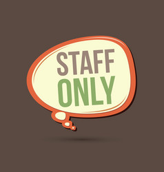 Staff only text in balloons vector