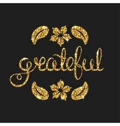Grateful golden text for card Modern brush vector image