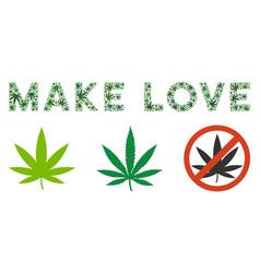 Make love caption collage of hemp leaves vector