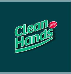 Clean hands spray logo hand sanitizer label vector
