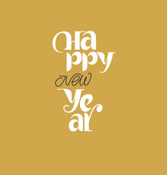 Happy new year lettering and card vector