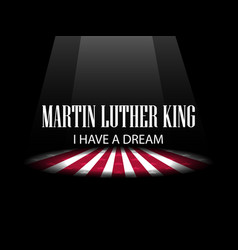 Martin luther king day i have a dream light vector