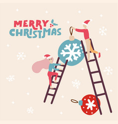 greeting major card with santa helpers with ladder vector image