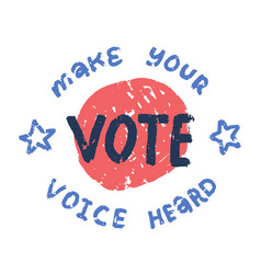 rubber stamp with text - vote make your voice vector image