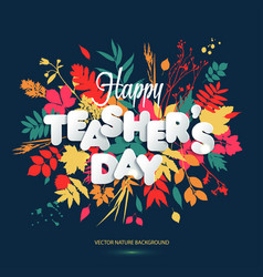 happy teacher s day layout design with volume vector image