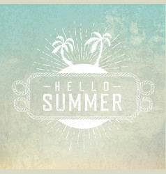 hello summer vintage poster for summer travel vector image