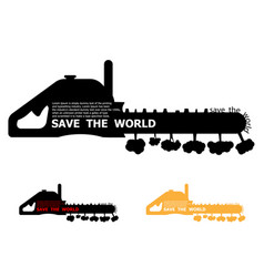 Save world concept tree destroyed chain saw vector