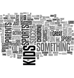what sport should my kid play text word cloud vector image