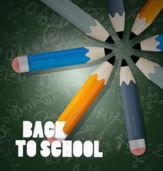 Back to School Slogan on Blackboard with Pencils vector image vector image