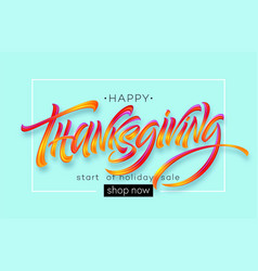 happy thanksgiving hand drawn typography poster vector image
