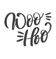 The inscription woohoo hand drawn vector