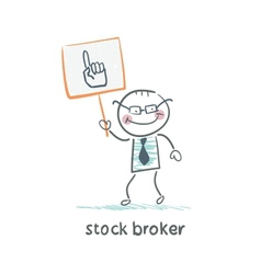 Stock broker holding a sign with his hand vector image