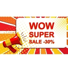 Megaphone with WOW SUPER SALE MINUS 30 PERCENT vector image vector image