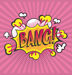 bang pop art cartoon poster vector image