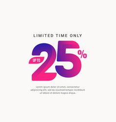 Discount up to 25 limited time only template vector