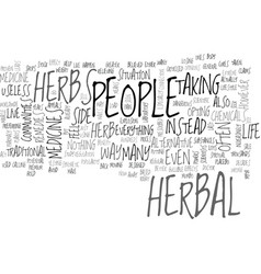 Is the herbal way the right way text background vector