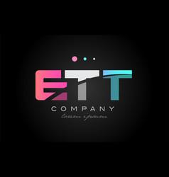 ett e t t three letter logo icon design vector image