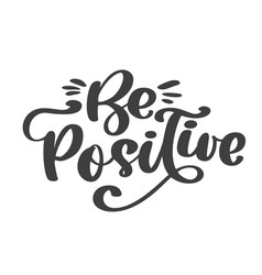 be positive text inspirational quote about vector image