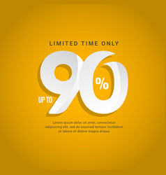 Discount up to 90 limited time only template vector