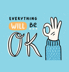 everything will be ok vector image