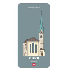 Fraumunster church in zurich switzerland vector