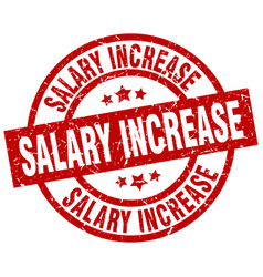 salary increase round red grunge stamp vector image