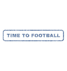 Time to football textile stamp vector