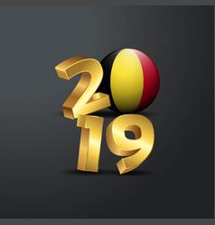 2019 golden typography with belgium flag happy vector