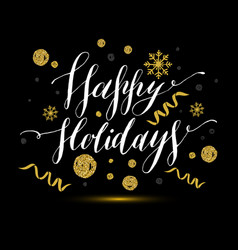 calligraphic text happy holidays with snowflakes vector image