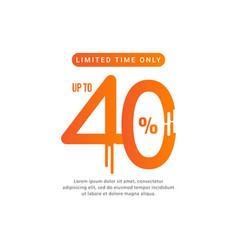 Discount up to 40 limited time only template vector