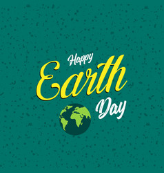 happy earth day poster text for dreeting card vector image
