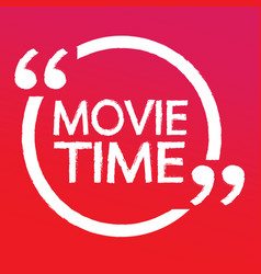 movie time lettering design vector image