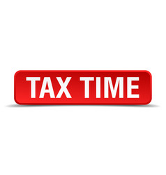 Tax time red 3d square button isolated on white vector