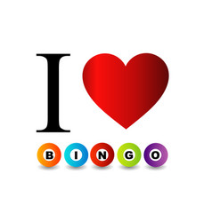 I love bingo with colorful bingo balls vector