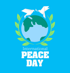 international peace day earth two doves background vector image
