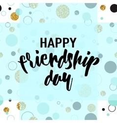 Modern happy friendship day vector