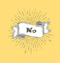 no no text on vintage hand drawn ribbon graphic vector image