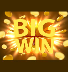 Big win sign with gold realistic 3d coins vector