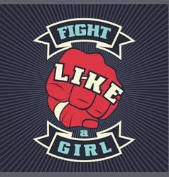Vintage lettering quote fight like a girl vector