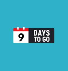 9 days to go last countdown icon nine day go sale vector