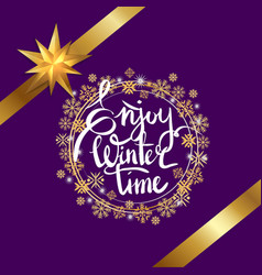 enjoy winter time snowflakes vector image vector image