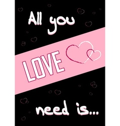 All you need is love black 22 vector image